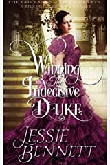 Winning The Indecisive Duke (The Fairbanks - Love & Hearts) (A Regency Romance Story) Kindle Edition