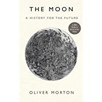 The Moon: A History for the Future (English Edition)