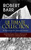 ROBERT BARR Ultimate Collection: 20 Novels & 65+ Detective Stories (Including Eugéne Valmont Mysteries & The Adventures of Sherlaw Kombs): Revenge, The ... The Herald's of Fame, A Chicago Princess...