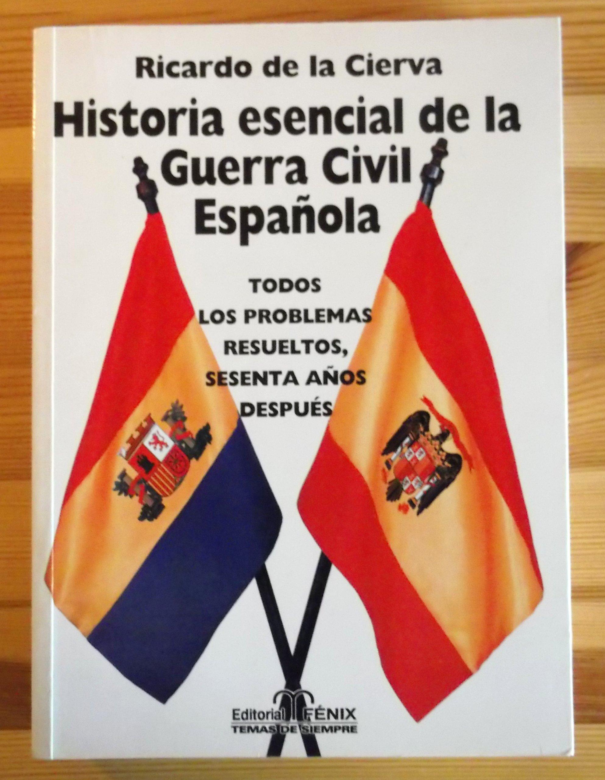 Historia esencial de la Guerra Civil española: Amazon.es: Ricardo de la Cierva: Libros