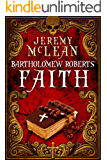 Bartholomew Roberts' Faith: A Historical Fiction Pirate Adventure Novella (The Pirate Priest Book 1)