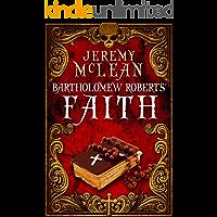 Bartholomew Roberts' Faith: A Historical Fiction Pirate Adventure Novella (The Pirate Priest Book 1)