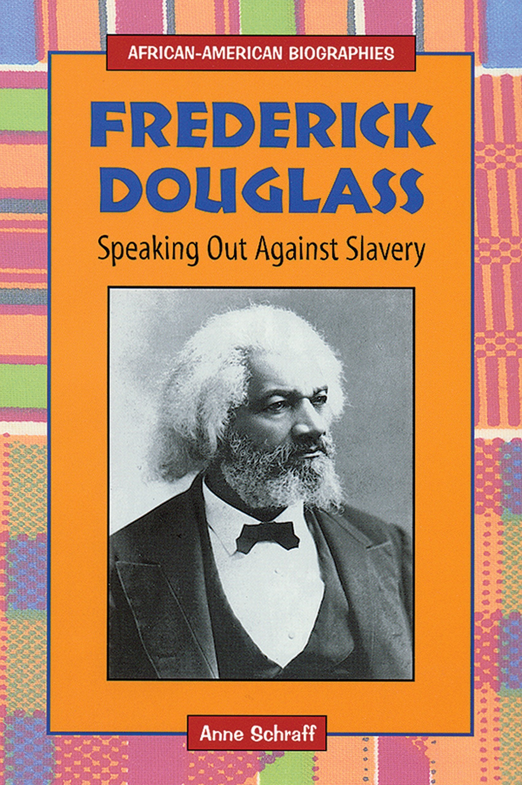 Frederick Douglass: Speaking Out Against Slavery (African-American Biographies) ebook