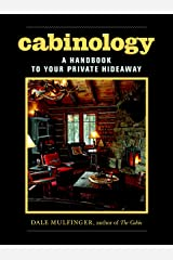 Cabinology: A Handbook to Your Private Hideaway Hardcover