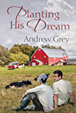 Planting His Dream (Planting Dreams Book 1)