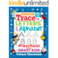 Trace the Letters of the Alphabet - Preschool Workbook: For Smart Kids Ages 3-5 - Handwriting Practice and Letter Tracing Activity Book with Sight Words ... Kindergartners (Gift of Knowledge Series 1)