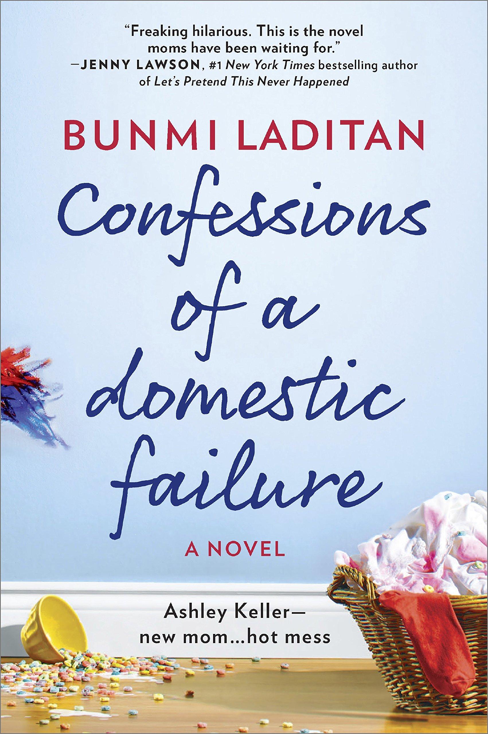 Confessions Of A Domestic Failure: A Humorous Book About A Not So Perfect  Mom: Bunmi Laditan: 9780778330684: Amazon: Books