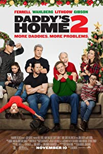 Daddy's Home 2 Movie Poster Limited Print Photo Will Ferrell, Mark Wahlberg, Mel Gibson John Cena Size 24x36#1