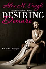 Desiring Demure: Will he find her again? (Second Chances Novella Book 1) Kindle Edition
