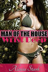 Wrist Deep (Man of the House)