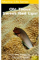 Oh! Those Sweet Red Lips! Kindle Edition