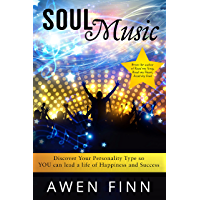 Soul Music: Discover Your Personality Type so YOU can lead a life of Happiness and Success book cover