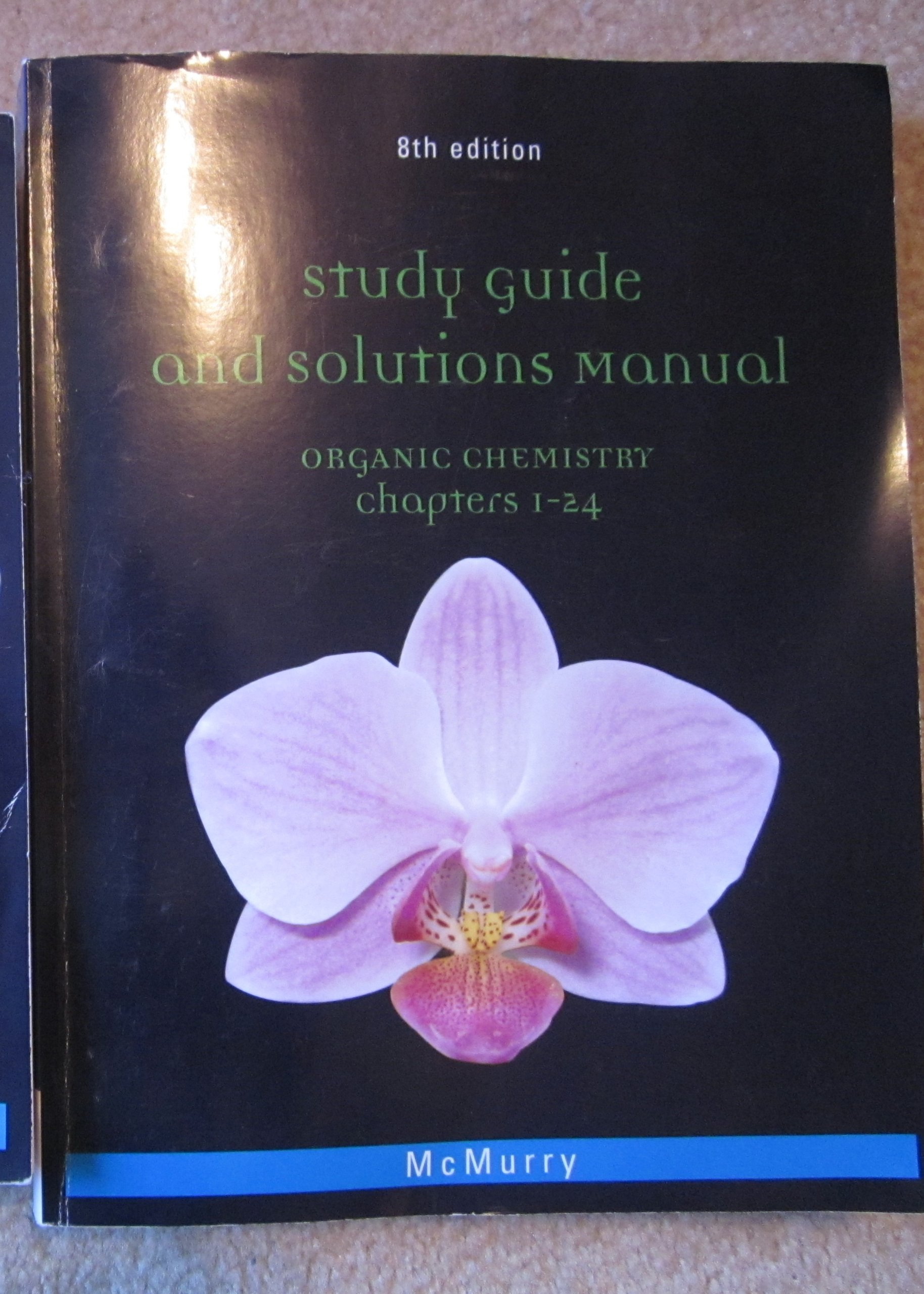 Organic Chemistry Ch. 1-24 Study Guide and Solutions Manual: John E McMurry:  9781133151647: Amazon.com: Books