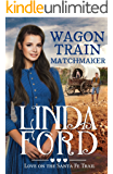 Wagon Train Matchmaker: Christian historical romance (Love on the Santa Fe Trail Book 3)