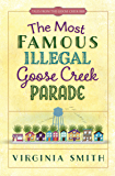 The Most Famous Illegal Goose Creek Parade (Tales from the Goose Creek B&B Book 1)