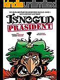 Präsident Isnogud (Die neuen Abenteuer des Großwesirs Isnogud, Band 1)