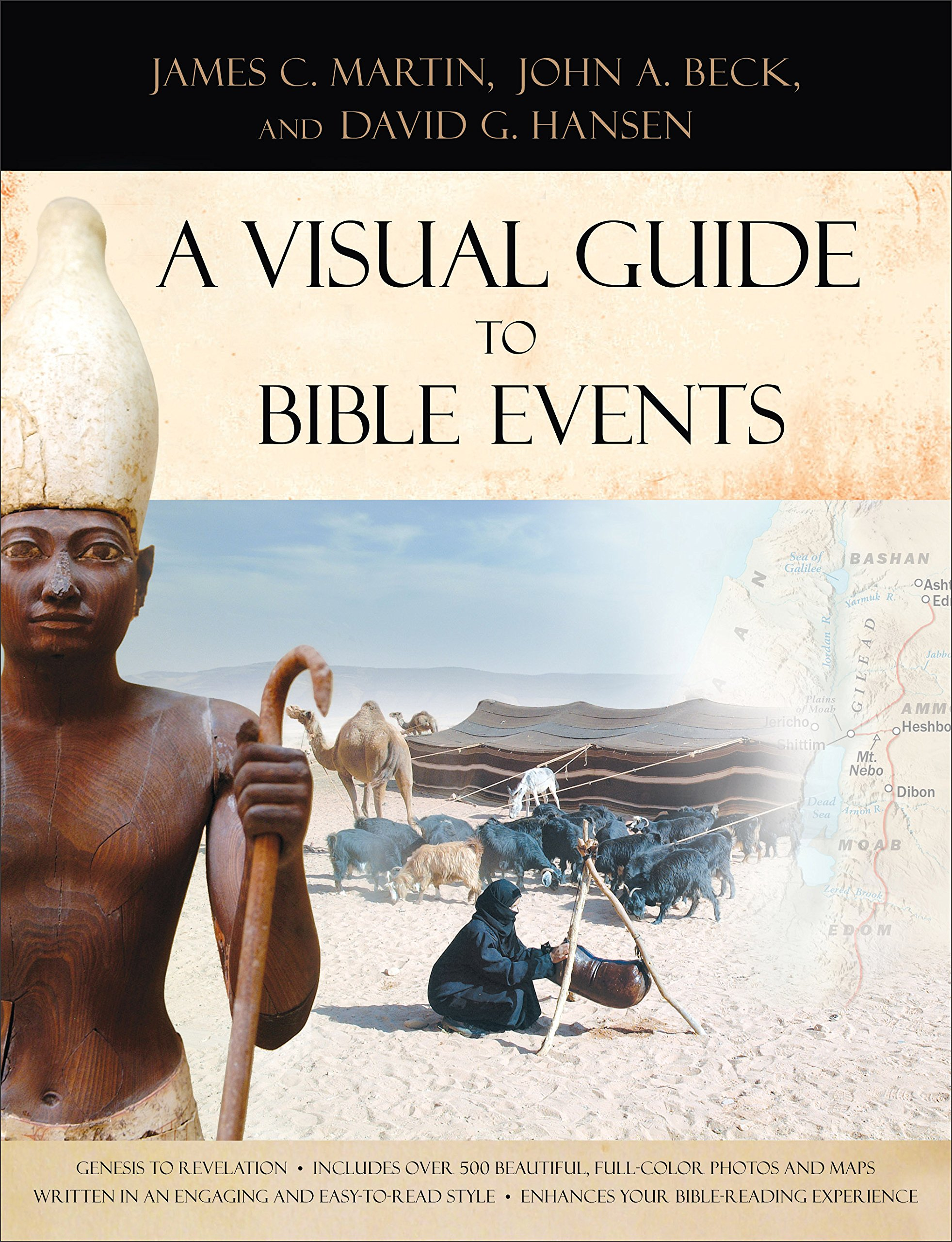 A Visual Guide To Bible Events: Fascinating Insights Into Where They  Happened And Why: James C Martin, John A Beck, David G Hansen:  9780801017278: