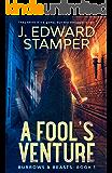 A Fool's Venture: Burrows & Beasts: Book 1