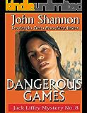 Dangerous Games: A Jack Liffey Mystery