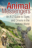 Animal Messengers: An A-Z Guide to Signs and Omens in the Natural World (English Edition)