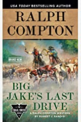 Ralph Compton Big Jake's Last Drive (The Trail Drive Series) Kindle Edition