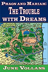 Phaon and Mariah: The Trouble with Dreams Kindle Edition