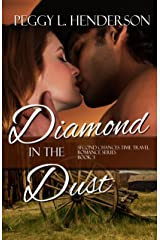 Diamond in the Dust (Second Chances Time Travel Romance Book 3) Kindle Edition