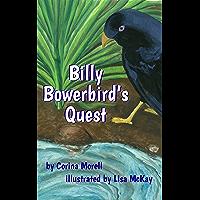Billy Bowerbird's Quest: A story from Waratah Glen