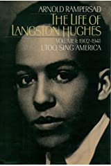 The Life of Langston Hughes: Volume I: 1902-1941, I, Too, Sing America (Life of Langston Hughes, 1902-1941 Book 1) Kindle Edition