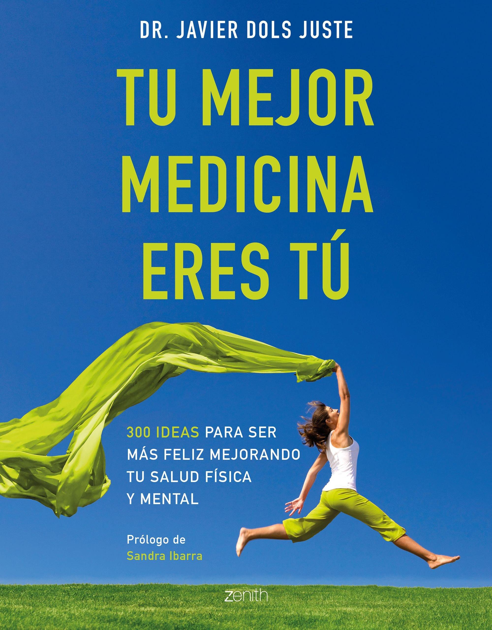Tu mejor medicina eres tú: 300 ideas para ser más feliz ...