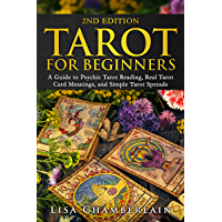 Tarot for Beginners: A Guide to Psychic Tarot Reading, Real Tarot Card Meanings, and Simple Tarot Spreads (Divination…