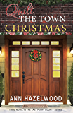 Quilt the Town Christmas (East Perry County Series Book 3)