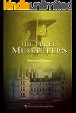 The Three Musketeers(English edition)【三个火枪手(英文版)】