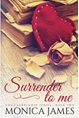 Surrender to Me (I Surrender Series Book 2) Kindle Edition