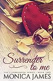 Surrender to Me (I Surrender Series Book 2)