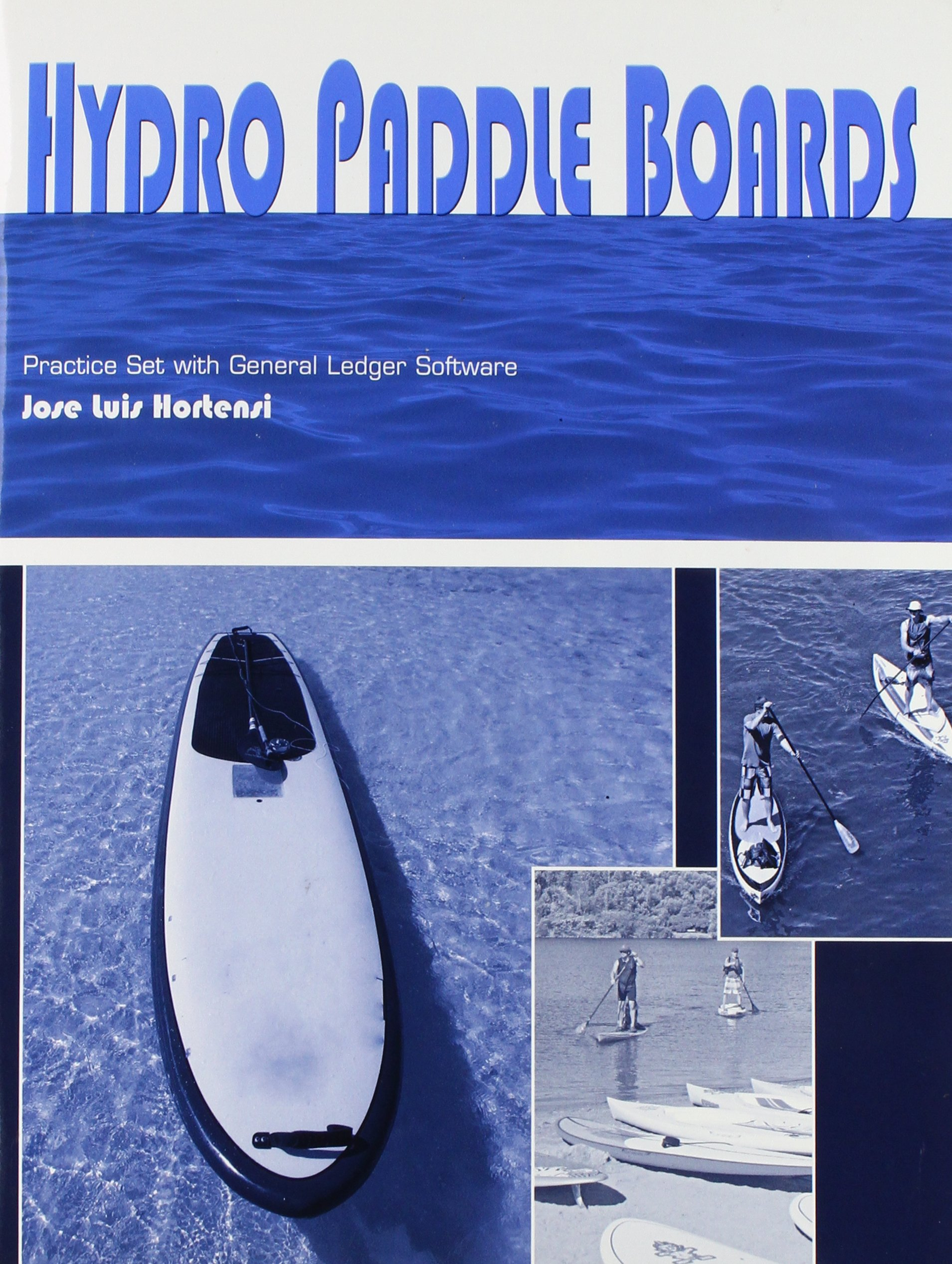 Hydro Paddle Boards Practice Set with Gl Software: Carl S. Warren:  9781285178776: Amazon.com: Books