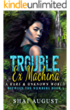 Trouble Ex Machina: A Rare and Unknown World (The Rare and The Unknown Book 5)