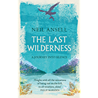 The Last Wilderness: A Journey into Silence