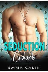 Seduction of Crowns: Hot cops. Hot crime. Hot romance. Kindle Edition
