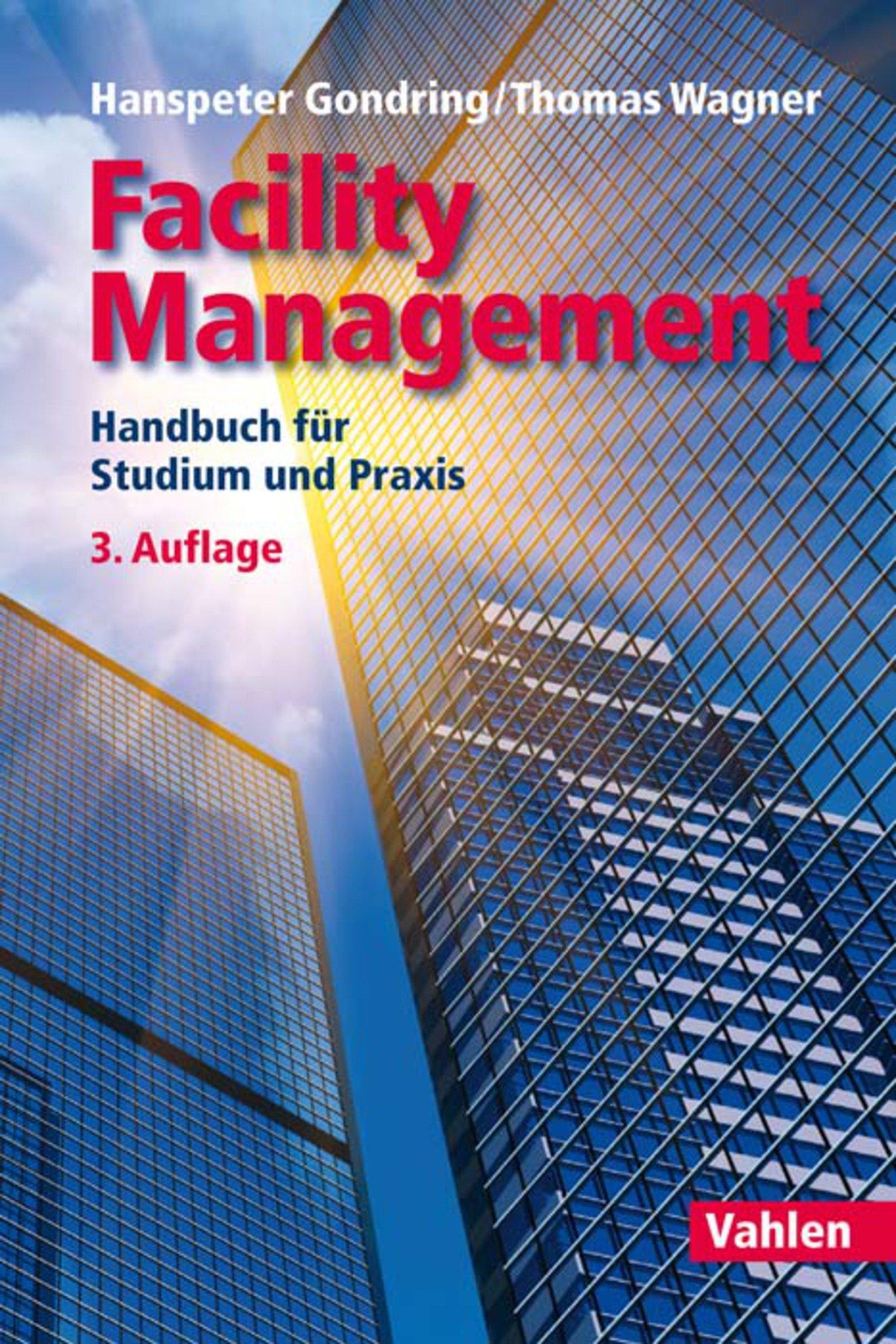 Facility Management  Handbuch Für Studium Und Praxis