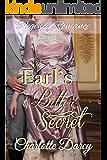 Regency Romance: The Earl's Bitter Secret: Clean and Wholesome Historical Romance (Regency Romantic Dreams Book 3)