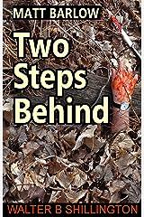 Matt Barlow - Two Steps Behind Kindle Edition