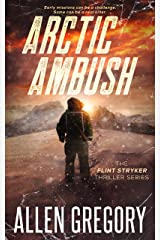 Arctic Ambush: The Flint Stryker Thriller Series - Book 2 Kindle Edition