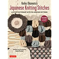 Keiko Okamoto's Japanese Knitting Stitches: A Dictionary of 150 Versatile Stitch Patterns