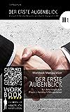 Der erste Augenblick: Arbeitsheft IIC1 (Körpersprache I) zum Workbook Manipulation (Nonverbale Manipulation/Körpersprache)