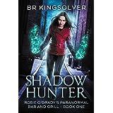 Shadow Hunter: An Urban Fantasy (Rosie O'Grady's Paranormal Bar and Grill Book 1)