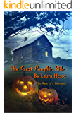 The Great Pumpkin Ride - A humorous Halloween adventure story for kids (Ghosts, Horses, Mystery, The Holiday Series Book…