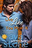 Live Like You Mean It (Desolate Sun Book 1)