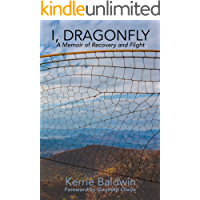 I, Dragonfly: A Memoir of Recovery and Flight