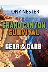 Grand Canyon Survival Gear & Garb (Practical Survival Series Book 10) Kindle Edition